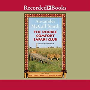 The Double Comfort Safari Club: The No. 1 Ladies' Detective Agency | [Alexander McCall Smith]