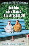 »Ich bin eine Dame, Sie Arschloch!«: Deutsche Dialoge mitgehört