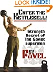 Enter the Kettlebell!: Strength Secre...