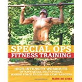"Special Ops Fitness Training: High-Intensity Workouts of Navy Seals, Delta Force, Marine Force Recon and Army Rangersvon ""Mark De Lisle"""