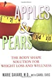 img - for Apples & Pears: The Body Shape Solution for Weight Loss and Wellness Hardcover January 4, 2005 book / textbook / text book