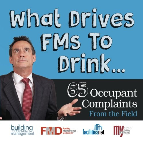 What Drives FMs To Drink... 65 Occupant Complaints From the Field PDF