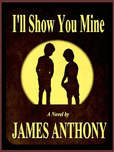 I'll Show You Mine, by James Anthony