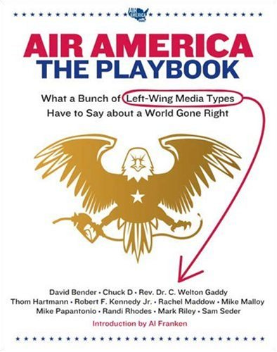 Image for Air America: The Playbook: What a Bunch of Left Wing Media Types have to Teach you about a World Gone Right