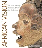 African Vision: The Walt Disney-Tishman African Art Collection