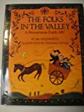 The Folks in the Valley: A Pennsylvania Dutch ABC (0060216727) by Aylesworth, Jim