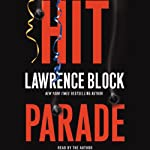 Hit Parade (       UNABRIDGED) by Lawrence Block Narrated by Lawrence Block