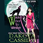 What Not to Were: Paris, Texas Romance Book 2 | Dakota Cassidy
