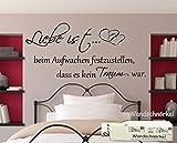 Wandtattoo Schlafzimmer Spruch ++Liebe ist beim Aufwachen festzustellen dass es