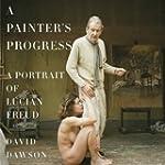 A Painter's Progress: A Portrait of L...