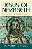 img - for Jesus of Nazareth: Message and History book / textbook / text book