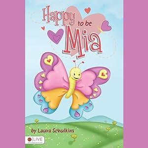Happy to Be Mia | [Laura Schulkins]
