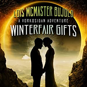 Winterfair Gifts: A Vorkosigan Adventure by Lois McMaster Bujold