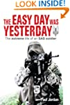 The Easy Day was Yesterday - The extr...