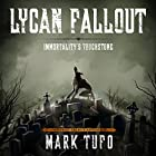 Lycan Fallout 4: Immortality's Touchstone Audiobook by Mark Tufo Narrated by Sean Runnette
