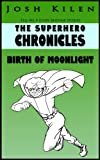 The Superhero Chronicles: Birth of Moonlight (Tell Me A Story Bedtime Stories for Kids)