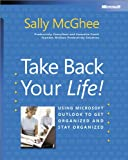 img - for Take Back Your Life!: Using Microsoft Outlook to Get Organized and Stay Organized (Bpg-Other) book / textbook / text book