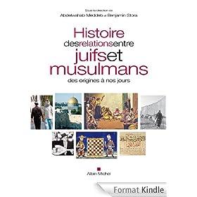 Histoire des relations entre juifs et musulmans des origines � nos jours