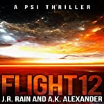 Flight 12: A PSI Thriller | J.R. Rain,A.K. Alexander