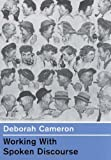 Working with Spoken Discourse (0761957731) by Cameron, Deborah