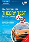 Driving Standards Agency The Official DSA Theory Test for Car Drivers and The Official Highway Code 2008/09 Edition: Valid for Theory Tests Taken from 1 September 2008