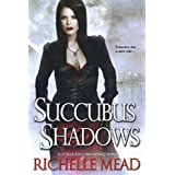Succubus Shadows (Georgina Kincaid, Book 5) ~ Richelle Mead