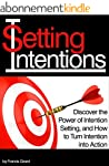 Setting Intentions: Discover the Powe...