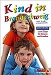 Kind in Braunschweig: 1.000 Tipps f�r...