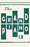 The Grand Piano: An Experiment in Collective Autobiography, San Franscisco, 1975-1980(Part 3) (0979019826) by Benson, Steve