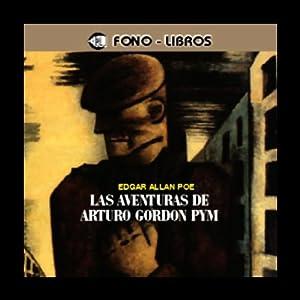 Las Aventuras de Arturo Gordon Pym [The Adventures of Arthur Gordon Pym] Audiobook
