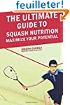 The Ultimate Guide to Squash Nutritio...