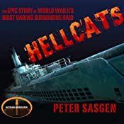 Hellcats: The Epic Story of World War II's Most Daring Submarine Raid | [Peter Sasgen]