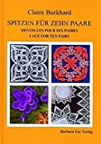 img - for Spitzen f?r zehn Paare - Dentelles pour dix paires - Lace For Ten Pairs by Claire Burkhard (2000-05-01) book / textbook / text book