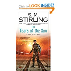 The Tears of the Sun: A Novel of the Change (Change Series) by S. M. Stirling
