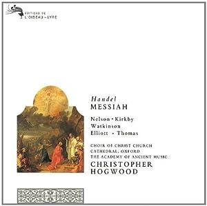 Handel - Messiah / Nelson, Kirkby, Watkinson, Elliott, Thomas, AAM, Hogwood