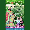 Magic Tree House, Book 14: Day of the Dragon King Audiobook by Mary Pope Osborne Narrated by Mary Pope Osborne