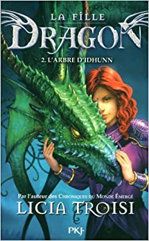 La fille dragon t.2: Licia Troisi: 9782266223638: Amazon.com: Books