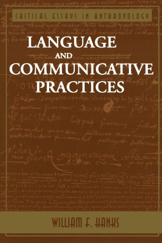 Language And Communicative Practices (Critical Essays in Anthropology)