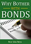 Why Bother With Bonds: A Guide To Bui...
