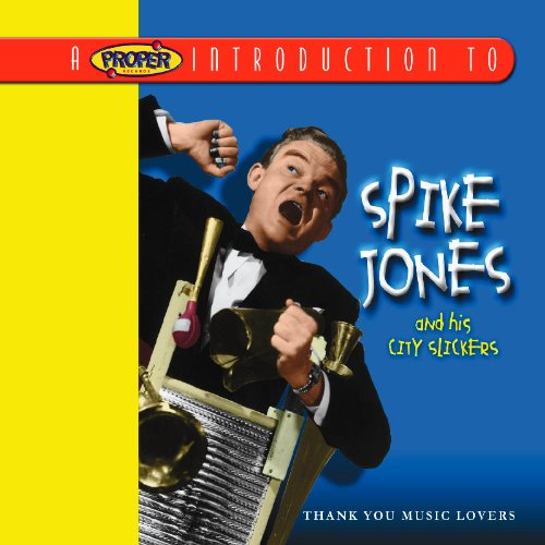 A Proper Introduction to Spike Jones Thank You Music Lovers