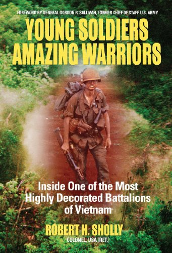 Robert H. Sholly - Young Soldiers Amazing Warriors: Inside One of the Most Highly Decorated Battalions of Vietnam