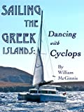 img - for Sailing the Greek Islands: Dancing with Cyclops book / textbook / text book