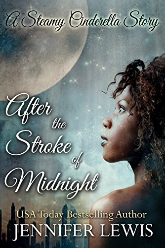 Jennifer Lewis - After the Stroke of Midnight: A Steamy Cinderella Story
