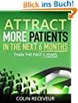 Attract More Patients in the Next 6 M...