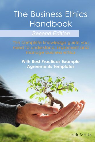 The Business Ethics Handbook: The Complete Knowledge Guide you need to Understand, Implement and Manage Business Ethics