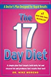 The 17 Day Diet: A Doctor's Plan Designed for Rapid Results by Moreno. Dr. Mike Published by Free Press (2011) Hardcover