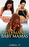 img - for Two Many Baby Mamas book / textbook / text book
