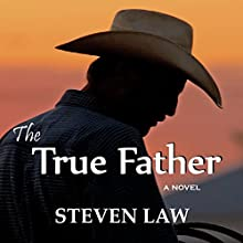 The True Father (       UNABRIDGED) by Steven Law Narrated by Michael Pauley