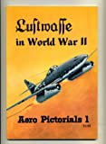 Aero Pictorials 1 - Luftwaffe in World War II (0816803005) by Uwe Feist