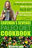 Paleo: Cavemans Revenge Paleo Diet Cookbook: 41 Red Hot Melt The Pounds Fast Weight Loss Recipes Uncovered With Your Top Paleo Diet Questions Answered In Never Before Seen Detail (paleo)